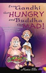 Even Gandhi Got Hungry and Budha Got Mad! af Nanice Ellis