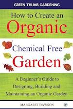 How to Create an Organic Chemical Free Garden af Margaret Dawson