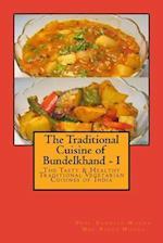 The Traditional Cuisine of Bundelkhand - I