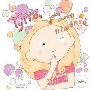 Bog, paperback Tytto, Joka Unohti Nimensa Vappu af Tiina Walsh