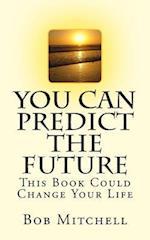 You Can Predict the Future