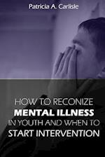 How to Recognize Mental Illness in Youth