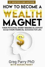 How to Become a Wealth Magnet af Greg Parry