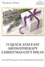 75 Quick and Easy Aromatherapy Christmas Gifts Ideas af Elizabeth Ashley