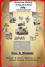 American History a Day at a Time - July af Paul R. Wonning
