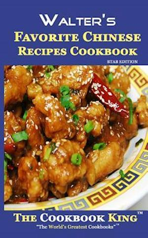 Bog, paperback Walter's Favorite Chinese Recipes Cookbook af The Cookbook King