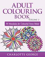 Adult Colouring Book - Volume 3 af Charlotte George
