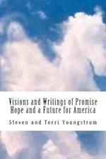 Visions and Writings of Promise, Hope and a Future for America