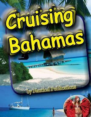 Bog, paperback Cruising Bahamas af Nautical Publications