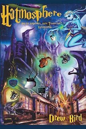 Bog, paperback Hatmosphere Hats for Ambassadors, Astral Travelers, and Extraterrestrials af Drew Bird