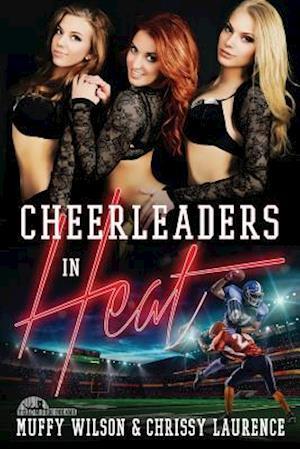 Bog, paperback Cheerleaders in Heat af Muffy Wilson, Chrissy Laurence