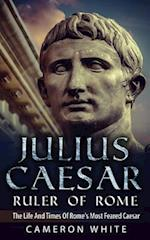 Julius Caesar Ruler of Rome af Cameron White