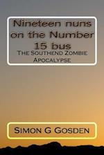 Nineteen Nuns on the Number 15 Bus af MR Simon G. Gosden