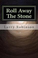 Roll Away the Stone af Larry Robinson