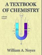 A Textbook of Chemistry af William A. Noyes