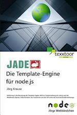 Jade - Die Template Engine Fur Node.Js af Jorg Krause