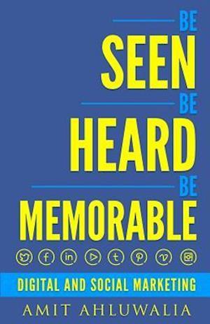Be Seen, Be Heard, Be Memorable