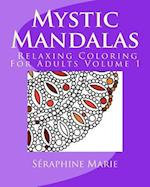 Mystic Mandalas - Relaxing Coloring for Adults Volume 1