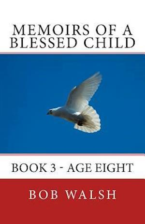 Memoirs of a Blessed Child