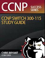 Chris Bryant's CCNP Switch 300-115 Study Guide