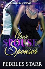 Your Spouse, My Sponsor