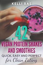 42 Vegan Protein Shakes and Smoothies af Kelli Rae
