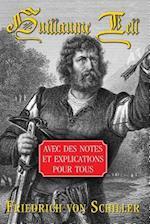 Guillaume Tell - Avec Des Notes Et Explications Pour Tous