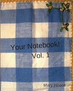 Your Notebook! Vol. I af Mary Hirose