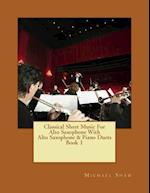 Classical Sheet Music for Alto Saxophone with Alto Saxophone & Piano Duets Book 1