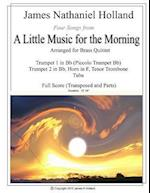 Four Songs from a Little Music for the Morning Arranged for Brass Quintet