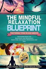The Mindful Relaxation Blueprint af Greg Parry