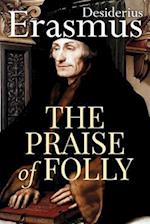 The Praise of Folly af Desiderius Erasmus
