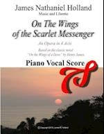 On the Wings of the Scarlet Messenger an Opera in 4 Acts