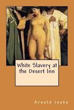 White Slavery at the Desert Inn af Arnold Inzko