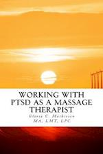 Working with Ptsd as a Massage Therapist af Gloria C. Mathiesen