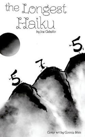 Bog, paperback The Longest Haiku af Joe Cabello