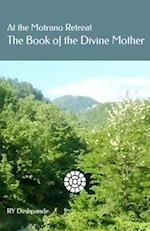 At the Motrano Retreat ? the Book of the Divine Mother
