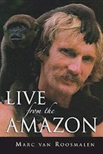 Live from the Amazon af Dr Marc G. M. Van Roosmalen