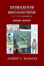 Humanoid Encounters 2000-2009 af Albert S. Rosales