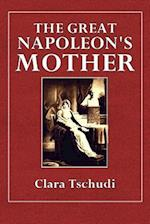 The Great Napoleon's Mother af Clara Tschudi