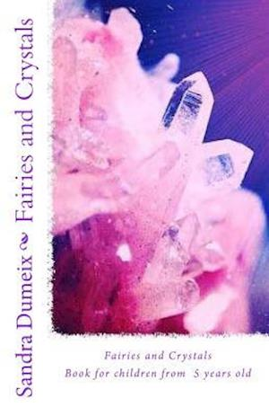 Bog, paperback Fairies and Crystals af Miss Sandra Dumeix