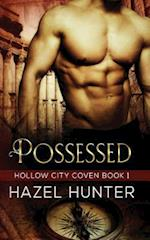 Possessed (Book One of the Hollow City Coven Series)
