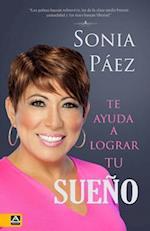 Sonia Paez Te Ayuda a Lograr Tu Sueno
