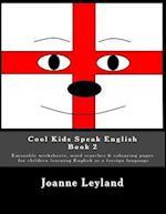 Cool Kids Speak English - Book 2