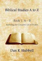 Biblical Studies A to Z, Book 1 af Dan R. Hubbell