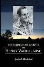 The Miraculous Journey of Henry Vanderbush