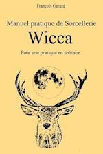 Manuel Pratique de Sorcellerie Wicca af Francois Gerard