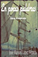 En Pocas Palabras af Jose Manuel Lopez Monco