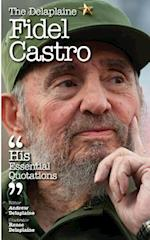 The Delaplaine Fidel Castro - His Essential Quotations af Andrew Delaplaine