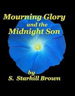 Mourning Glory and Midnight Son